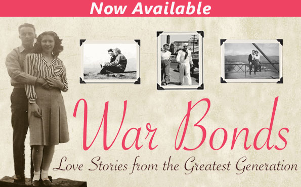 War Bonds Love Stories From The Greatest Generation The Casemate Blog